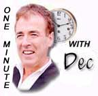 One Minute With Dec